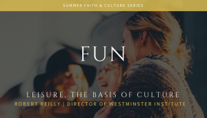 Fun: Leisure, the Basis of Culture @ St. Mary Catholic Church | Alexandria | Virginia | United States