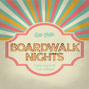 Late Shift: Boardwalk Nights @ Torpedo Factory Art Center | Alexandria | Virginia | United States