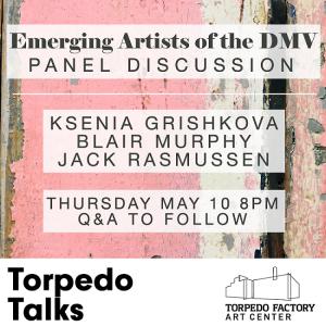 Panel Talk: Emerging Artists of the DMV @ Torpedo Factory Art Center | Wilmington | Delaware | United States