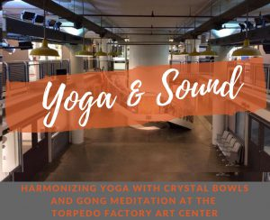 Yoga and Sound @ Torpedo Factory Art Center | Wilmington | Delaware | United States