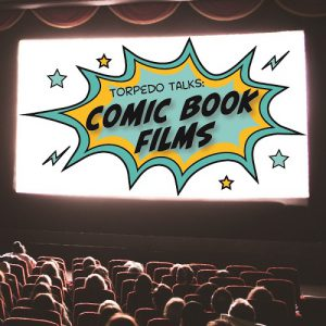 Torpedo Talks: Comic Book Films @ Torpedo Factory Art Center | Wilmington | Delaware | United States
