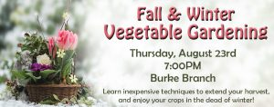 Fall & Winter Vegetable Gardening @ Ellen Coolidge Burke Branch Library | Alexandria | Virginia | United States