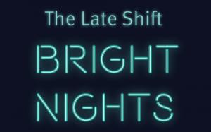 The Late Shift: Bright Nights @ The Torpedo Factory Art Center   Alexandria   Virginia   United States