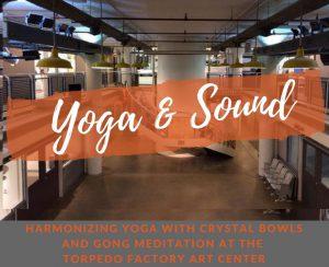 Yoga & Sound @ The Torpedo Factory Art Center   Alexandria   Virginia   United States