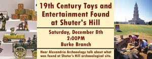 19th Century Toys and Entertainment Found at Shuter's Hill @ Ellen Coolidge Burke Branch Library | Alexandria | Virginia | United States