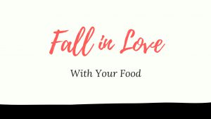Fall in Love with Your Food @ Del Ray Psych & Wellness
