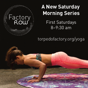 Factory Flow Saturday Morning Yoga @ Torpedo Factory Art Center