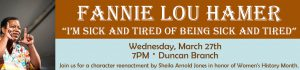 "Fannie Lou Hamer: ""I'm sick and tired of being sick and tired"" @ JAMES M. DUNCAN BRANCH LIBRARY"