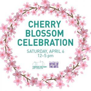 Cherry Blossom Celebration @ Torpedo Factory Art Center
