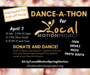 Spring2ACTion Kick-off Dance-a-Thon @ Local Motion Studio